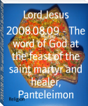 2008.08.09 - The word of God at the feast of the saint martyr and healer, Panteleimon
