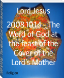 2008.10.14 - The Word of God at the feast of the Cover of the Lord's Mother