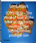 2009.02.15 - The Word of God at the feast of the Lord's meeting; the Sunday of the prodigal son