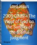 2009.02.22 - The Word of God on the Sunday of the fearful judgment