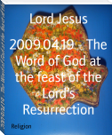 2009.04.19 - The Word of God at the feast of the Lord's Resurrection