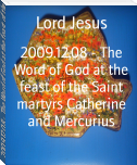 2009.12.08 - The Word of God at the feast of the Saint martyrs Catherine and Mercurius