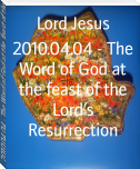 2010.04.04 - The Word of God at the feast of the Lord's Resurrection