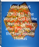 2010.04.11 - The Word of God on the second Sunday after Passover, of the saint apostle Thomas