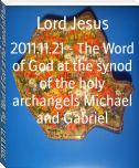2011.11.21 - The Word of God at the synod of the holy archangels Michael and Gabriel