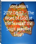 2012.08.02 - The Word of God at the feast of the Saint prophet Elijah