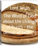 The Word of God about the change of feasts - the denial of faith (1)
