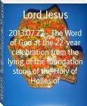 2013.07.22 - The Word of God at the 22-year celebration from the lying of the foundation stone of the Holy of Holies of
