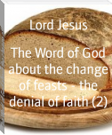 The Word of God about the change of feasts - the denial of faith (2)