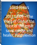 2013.08.09 - The Word of God at the feast of the great saint martyr and healer, Panteleimon