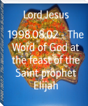 1998.08.02 - The Word of God at the feast of the Saint prophet Elijah