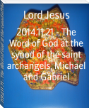 2014.11.21 - The Word of God at the synod of the saint archangels, Michael and Gabriel