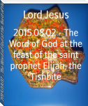 2015.08.02 - The Word of God at the feast of the saint prophet Elijah, the Tishbite