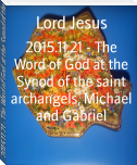2015.11.21 - The Word of God at the Synod of the saint archangels, Michael and Gabriel