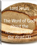 The Word of God about the resurrection of the dead (3)