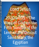 2020.04.05 - The Word of God on the Fifth Sunday of the Lent, of the Devout Saint Mary, the Egyptian