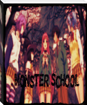 ~Monster School~