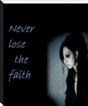 Never lose the faith