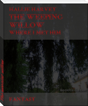 The weeping willow