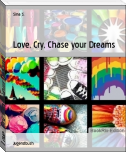 Love, Cry, Chase your Dreams