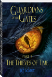 Guardians of the Gates - Part 2, The Thieves of Time