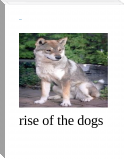 rise of the dogs