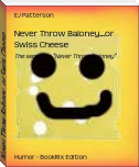 Never Throw Baloney...or Swiss Cheese