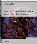 Invation of the evil Alien and the attack of the Blind Grandma