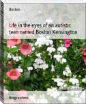Life in the eyes of an autistic teen named Boston Kensington