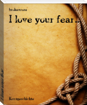 I love your fear...