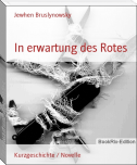 In erwartung des Rotes