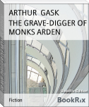 THE GRAVE-DIGGER OF MONKS ARDEN