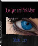 Blue Eyes and Pink Meat