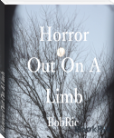 Horror Out On A Limb