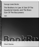 The Brothers-In-Law: A Tale Of The Equatorial Islands; and The Brass Gun Of The Buccaneers