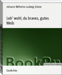 Leb' wohl, du braves, gutes Weib