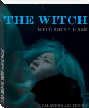 The Witch With Grey Hair