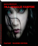 Im a teenage vampire