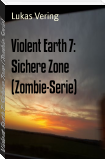 Violent Earth 7: Sichere Zone (Zombie-Serie)