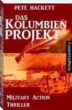 Das Kolumbien-Projekt: Military Action Thriller
