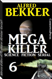 Mega Killer 6 (Science Fiction Serial)