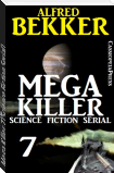 Mega Killer 7 (Science Fiction Serial)
