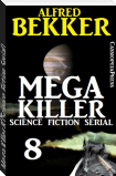 Mega Killer 8 (Science Fiction Serial)