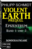 Violent Earth Prequel - Epizentrum Band 1 und 2 (Sonderausgabe)