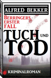 Berrringers erster Fall - Tuch und Tod