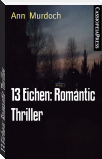 13 Eichen: Romantic Thriller