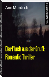 Der Fluch aus der Gruft: Romantic Thriller