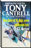 Tony Cantrell 16: Bete, wenn die Bombe tickt