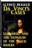 Da Vinci's Cases: Leonardo and the Dungeon of the Black Riders