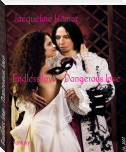 Endless love - Dangerous love